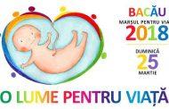 Duminică 25 Martie 2018 Marșul pentru Viață Bacău